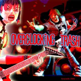 overclocking Trash