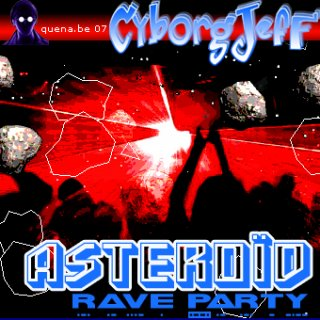 cyborgjeff asteroid rave party