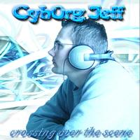 Cyborg Jeff - Crossing over the scene