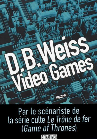 Video Games - D.B. Weiss
