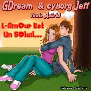 L'amour est un soleil - Gdream - Cyborg Jeff