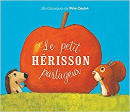 Zemanel, Le petit hérisson partageur, Flammarion, Les Classiques du Père Castor, 2011, 22p.