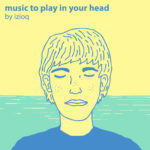 Music to play in your head, le nouvel album d'Izioq