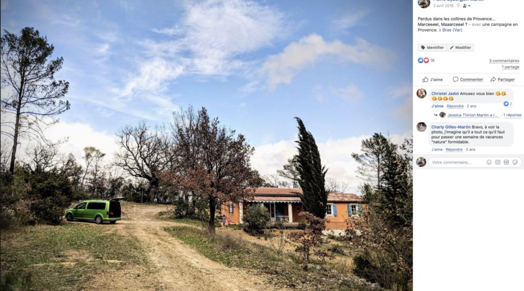 Perdus dans les collines de Provence... Marceeeel, Maaarceeel ? – avec une campagne en Provence, à Bras (Var).